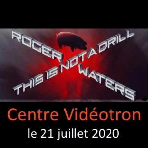 Centre Vidéotron La tournée This is Not a Drill de Roger Waters le 21 juillet 2020